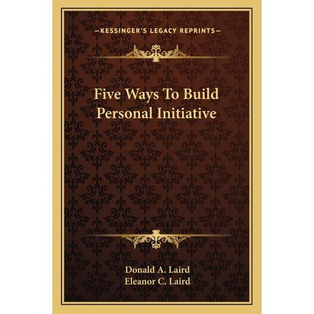 Five Ways to Build Personal Initiative (Paperback)