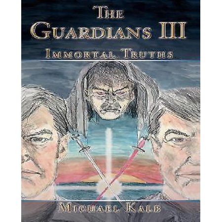 The Guardians Iii  Immortal Truths