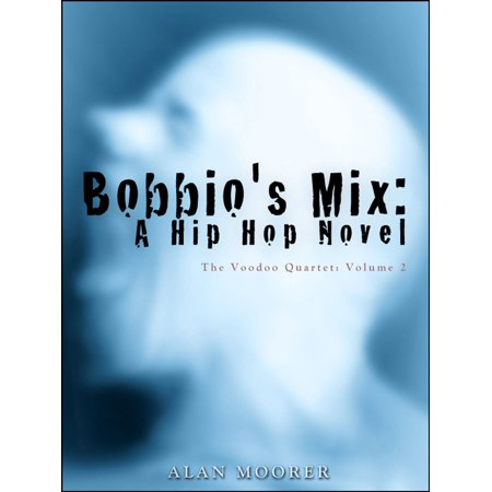 Bobbio's Mix: A Hip Hop Novel - eBook