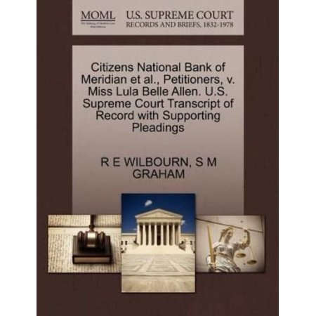 Citizens National Bank Of Meridian Et Al   Petitioners  V  Miss Lula Belle Allen  U S  Supreme Court Transcript Of Record With Supporting Pleadings