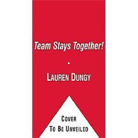 A Team Stays Together! (Part of Tony and Lauren Dungy Ready-to-Reads) By Tony Dungy and Lauren Dungy - image 1 of 1