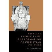 Biblical Exegesis and the Formation of Christian Culture (Paperback)