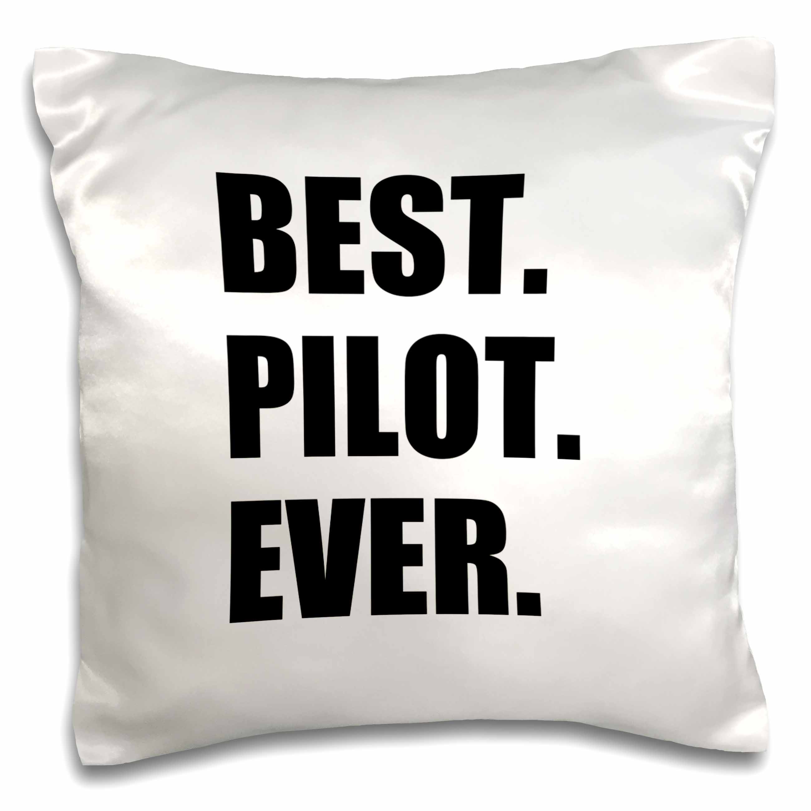 3dRose Best Pilot Ever, fun appreciation gift for talented airplane pilots, Pillow Case, 16 by 16-inch