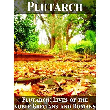 Plutarch: Lives of the noble Grecians and Romans -