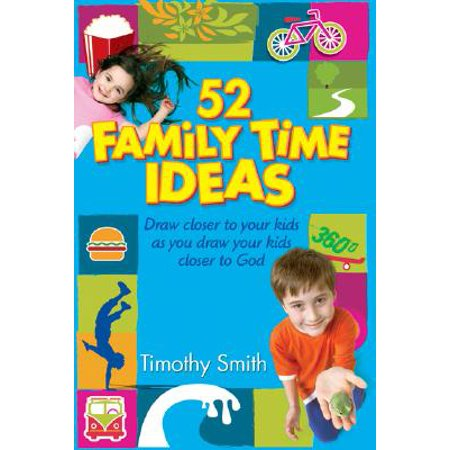 52 Family Time Ideas : Draw Closer to Your Kids as You Draw Your Kids Closer to God