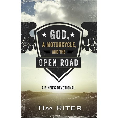 God, a Motorcycle, and the Open Road : A Biker's Devotional