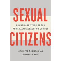 Sexual Citizens: A Landmark Study of Sex, Power, and Assault on Campus (Hardcover)