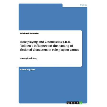Role-Playing and Onomastics : J.R.R. Tolkien's Influence on the Naming of Fictional Characters in Role-Playing Games