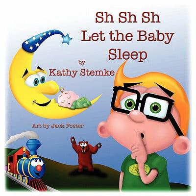 Sh Sh Sh Let the Baby Sleep (Baby Sh)