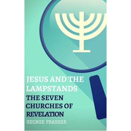 Jesus and the Lampstands: The Seven Churches of Revelation - (Simple Sermons On Seven Churches Of Revelation)