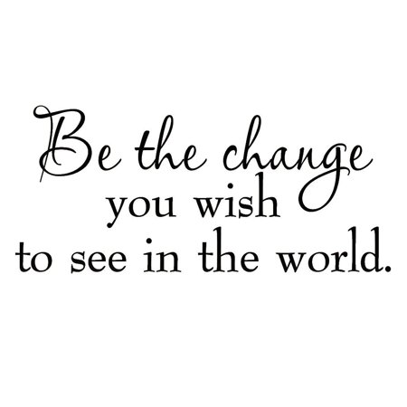 VWAQ Be The Change You Wish To See In The World Decal Wall Quote Inspirational Vinyl Wall Art Saying