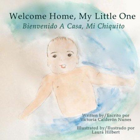 Welcome Home  My Little One   Bienvenido A Casa  Mi Chiquito