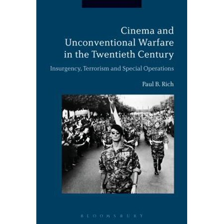 Cinema and Unconventional Warfare in the Twentieth Century : Insurgency, Terrorism and Special