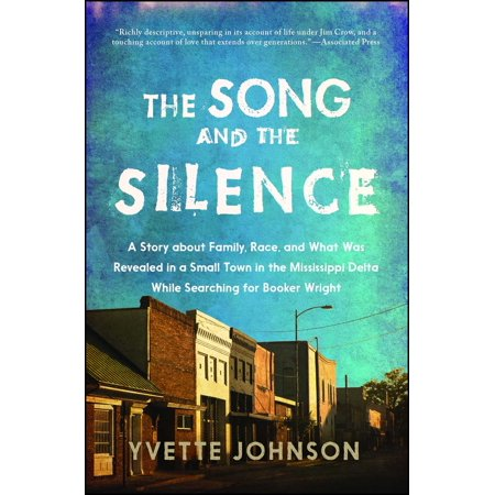 The Song and the Silence : A Story about Family, Race, and What Was Revealed in a Small Town in the Mississippi Delta While Searching for Booker Wright (Family Friendly Halloween Songs)