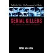 Serial Killers : The Method and Madness of Monsters