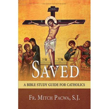 Saved : A Bible Study Guide for Catholics