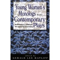 Young Women's Monologues from Contemporary Plays : Professional Auditions for Aspiring Actresses