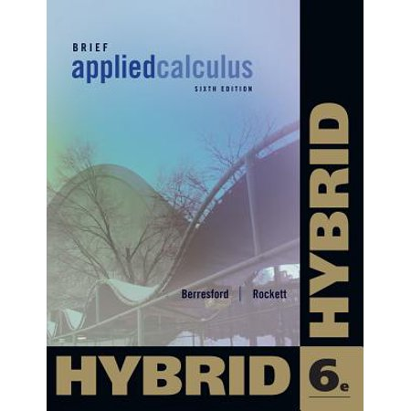 Brief Applied Calculus: Hybrid Edition