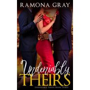 Undeniably Theirs (Book Three) - eBook