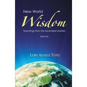 New World Wisdom: New World Wisdom, Book Two: Teachings from the Ascended Masters (Paperback)