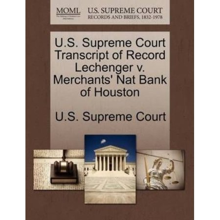 U S  Supreme Court Transcript Of Record Lechenger V  Merchants Nat Bank Of Houston