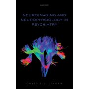 Neuroimaging and Neurophysiology in Psychiatry - eBook