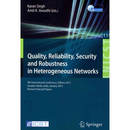 Quality  Reliability  Security And Robustness In Heterogeneous Networks  9Th International Confernce  Qshine 2013  Greader Noida  India  January 11 12  2013  Revised Selected Papers