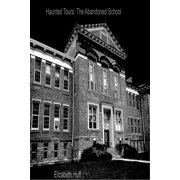 Haunted Tours: The Abandoned School - eBook