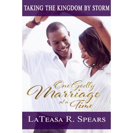 At Kingdom Com (Taking the Kingdom by Storm: One Godly Marriage at a Time -)