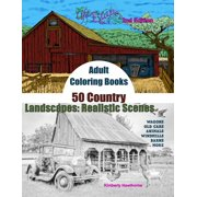 Life Escapes Adult Coloring Books: Adult Coloring Books 50 Country Landscapes 2nd Edition: Realistic Scenes of Windmills, Old Cars, Animals, Wagons, Barns & More (Paperback)