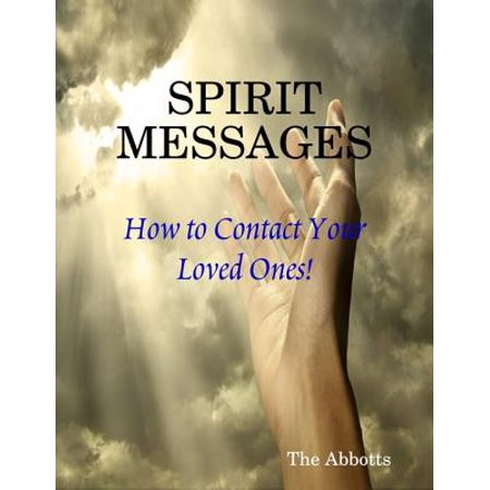 Spirit Messages - How to Contact Your Loved Ones! - eBook