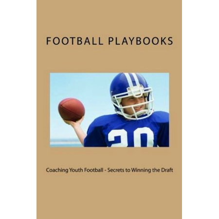 Coaching Youth Football: Secrets to Winning the Draft -