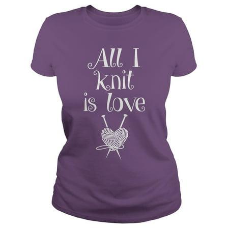 All I Knit Is Love T Shirt (I Knit Tshirt)