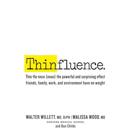 Thinfluence : Thin-flu-ence (noun) the powerful and surprising effect friends, family, work, and environment have on weight