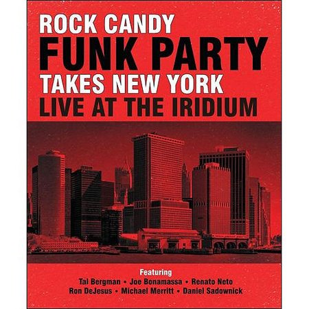 Rock Candy Funk Party  Takes New York   Live At The Iridium  Blu Ray 2 Cds