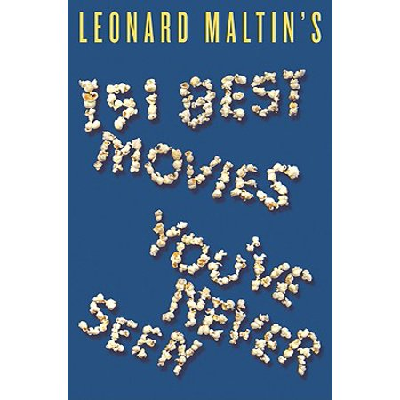 Leonard Maltin's 151 Best Movies You've Never