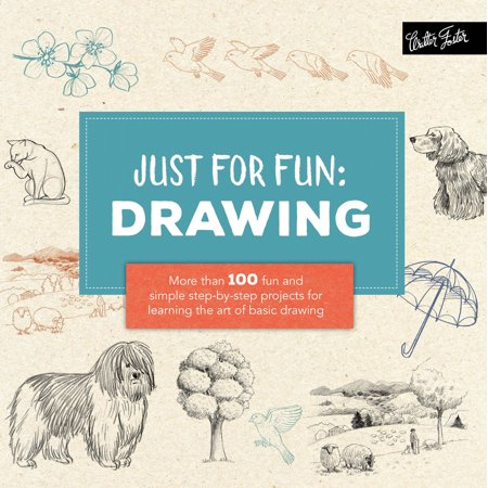 Just for Fun: Drawing : More than 100 fun and simple step-by-step projects for learning the art of basic drawing - Drawing Of Cartoons