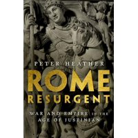 Rome Resurgent: War and Empire in the Age of Justinian (Hardcover)