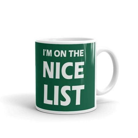 Nice Christmas Gift - I'm On The Nice List Christmas Coffee Tea Ceramic Mug Office Work Cup Gift 11oz