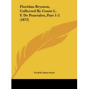 Floridan Bryozoa, Collected by Count L. F. de Pourtales, Part 1-2 (1872)