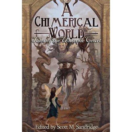 A Chimerical World  Tales Of The Unseelie Court