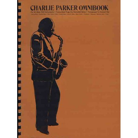 Charlie Parker Omnibook: For All Bass Clef Instruments . Transcribed from His Recorded Solos . Transposed to Concert Key