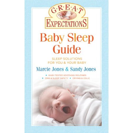 Great Expectations: Baby Sleep Guide : Sleep Solutions for You & Your Baby