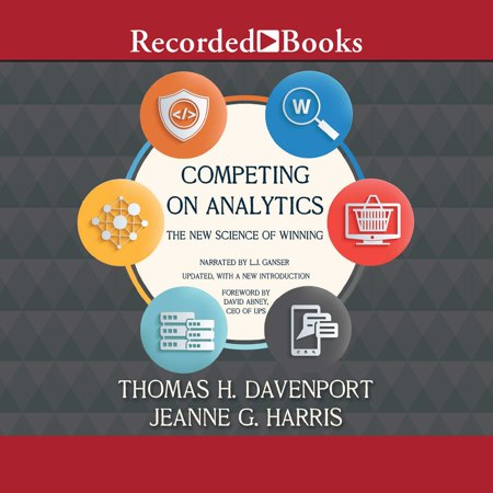 Competing on Analytics - Audiobook (Competing On Analytics The New Science Of Winning)