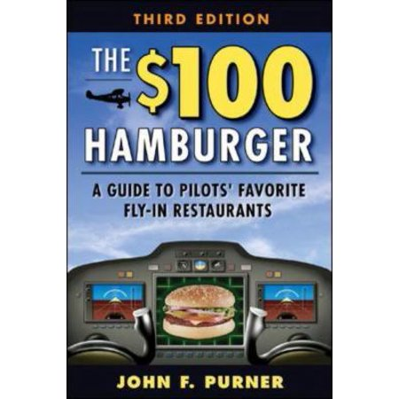 The  100 Hamburger  A Guide To Pilots Favorite Fly In Restaurants