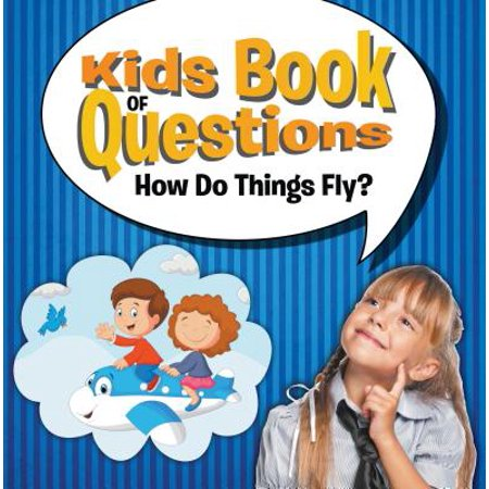 Kids Book of Questions: How Do Things Fly? - eBook