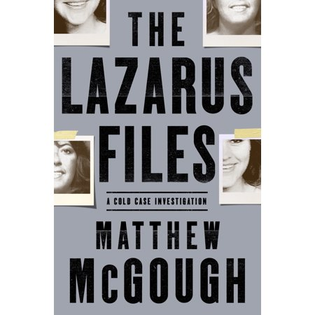The Lazarus Files : A Cold Case Investigation
