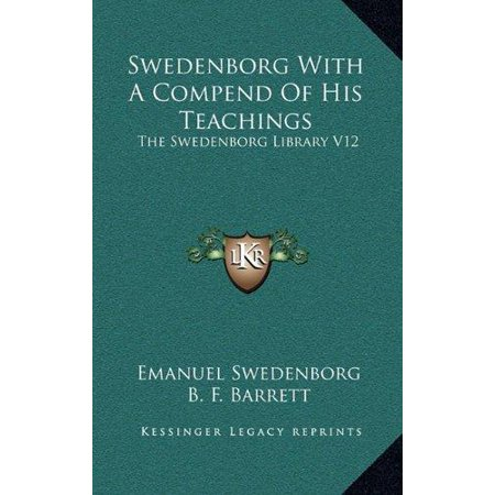 Swedenborg with a Compend of His Teachings: The Swedenborg Library V12 - image 1 of 1