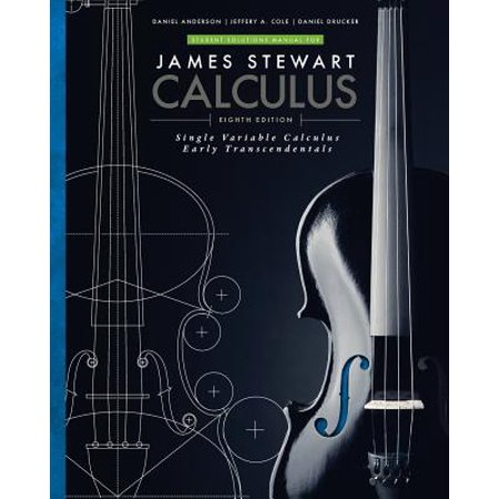 Student Solutions Manual for Stewart's Single Variable Calculus: Early Transcendentals, (Calculus Early Transcendental Functions 5th Edition Solutions)