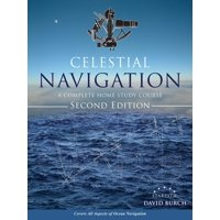 Celestial Navigation: A Complete Home Study Course, Second Edition (Paperback)